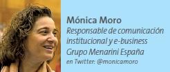 Mónica Moro Responsable de comunicación institucional y e-business Grupo Menarini España
