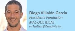 Diego Villalón García Presidente Fundación MÁS QUE IDEAS