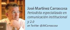 José Martínez Carrascosa - Periodista especializado en comunicación institucional y 2.0