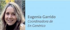 Eugenia Garrido Coordinadora de En Genérico