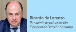 Ricardo de Lorenzo. Presidente de la Asociación Española de Derecho Sanitario.
