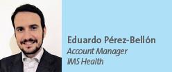 Eduardo Pérez-Bellón Account Manager IMS Health