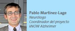 Pablo Martínez-Lage Neurólogo Coordinador del proyecto kNOW Alzheimer