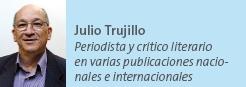 Julio trujillo - Periodista y crítico literario en varias publicaciones nacionales e internacionales